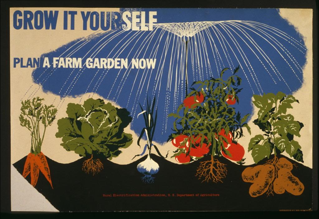 """""""Grow it yourself - plan a farm garden now."""" 1941-43."""
