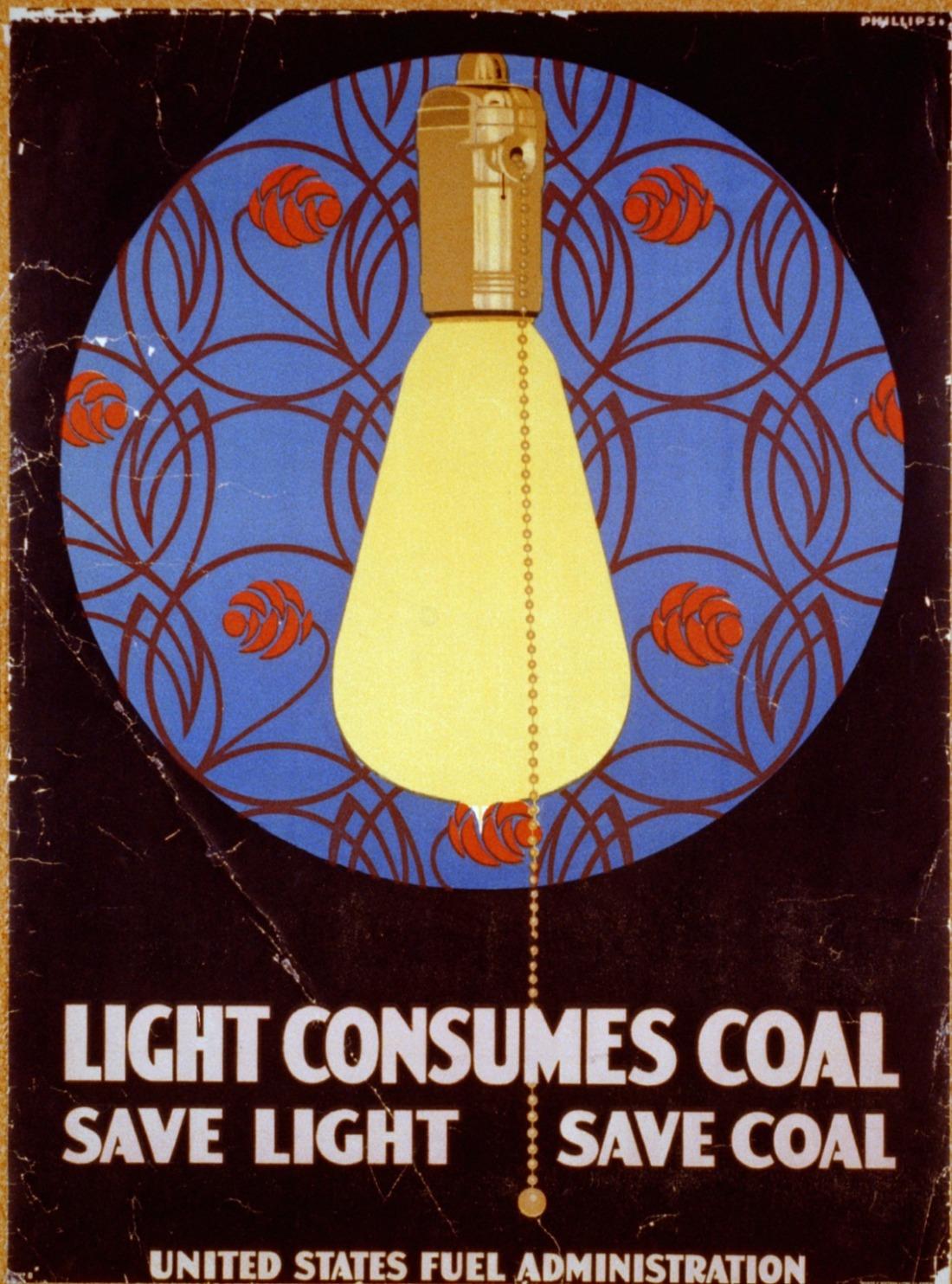 Light consumes coal - Save light, save coal. 1917.